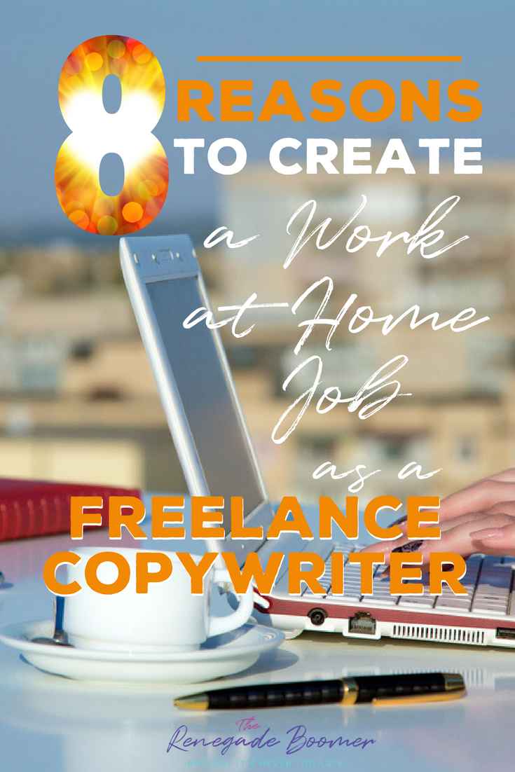 8 Reasons to Create a Work at Home Job as a Freelance Copywriter