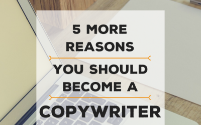 Interested in Freelance Writing for Money? 5 More Reasons You Should Become A Copywriter