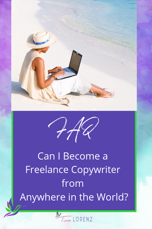 Can I become a freelance copywriter from anywhere in the world?