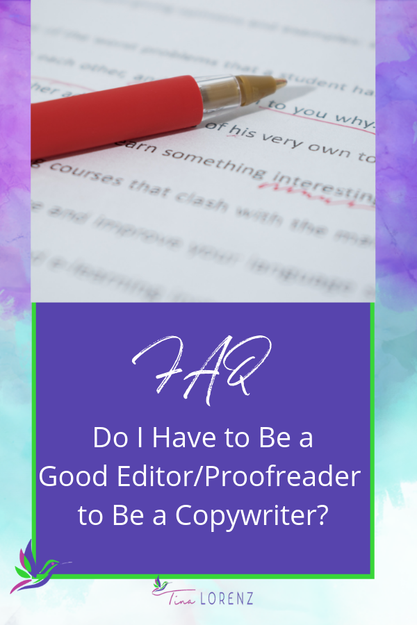 Do I have to be a good editor/proofreader to be a copywriter?