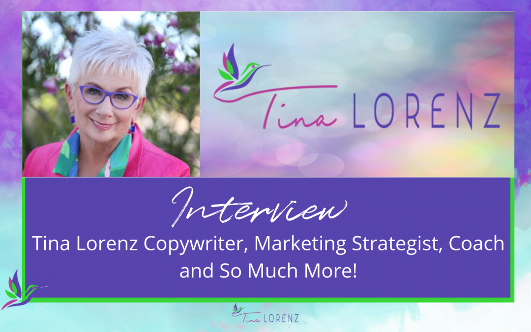 Tina Lorenz: Copywriter, Marketing Strategist, Coach, and So Much More